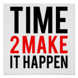 Time to make it happen poster