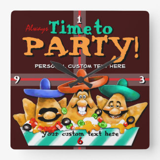 Time to Party.Fun.Mexican.Nachos.Customizable Square Wall Clock