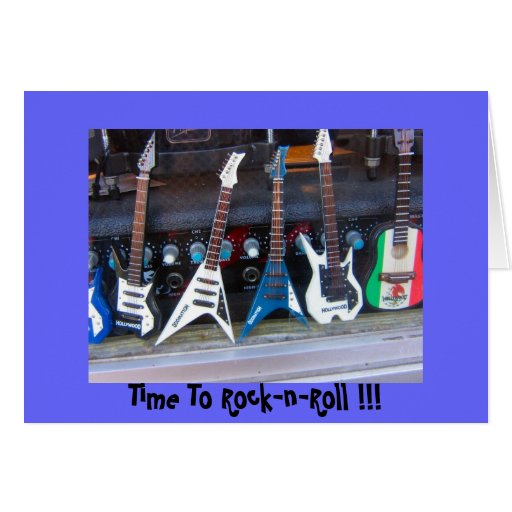 Time To Rock-n-Roll Greeting Cards