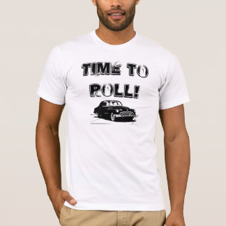 Time TO ROLL Shirt