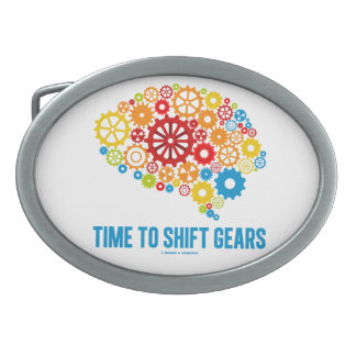 Time To Shift Gears (Gears Brain) Belt Buckle