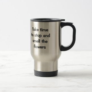 Time to Smell the Flowers Mug