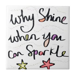 Time To Sparkle. Quote message colourful design Ceramic Tile