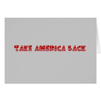 Time to Take America Back From the Politicians Card
