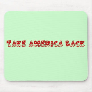 Time to Take America Back From the Politicians Mouse Pad