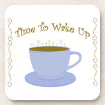 Time To Wake Up Drink Coaster