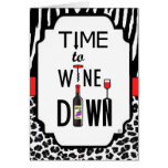 Time to Wine Down Greeting Card