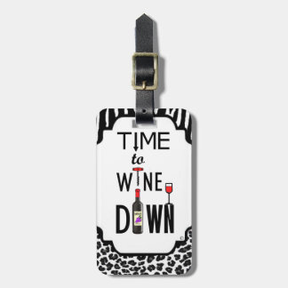 Time to Wine Down Luggage Tag
