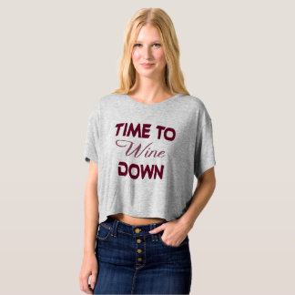 """Time to Wine Down"" Woman's Crop Top"