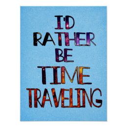 Time Traveling Poster