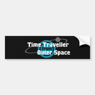 Time Traveller From Outer Space Car Bumper Sticker