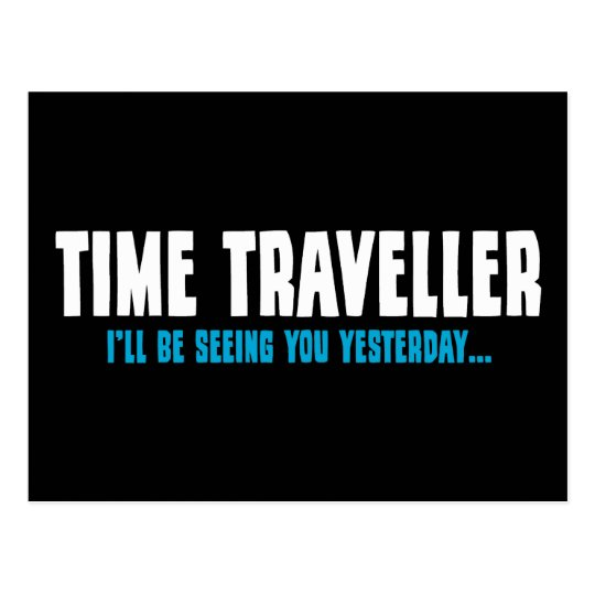Time Traveller - I'll Be Seeing You Yesterday Postcard