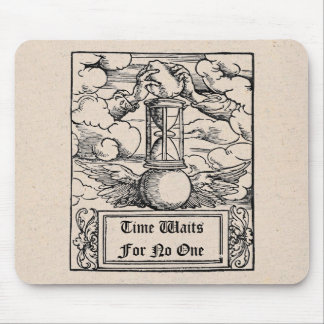 Time Waits For No One Mouse Pad