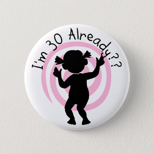 Time Warp 30 Already T-shirts and Gifts Pinback Button