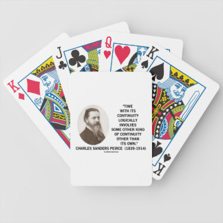 Time With Its Continuity Logically Peirce Quote Bicycle Playing Cards