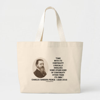 Time With Its Continuity Logically Peirce Quote Large Tote Bag