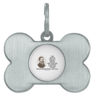 Time With Its Continuity Logically Peirce Quote Pet Name Tag