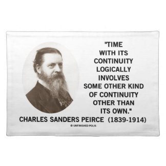 Time With Its Continuity Logically Peirce Quote Placemat