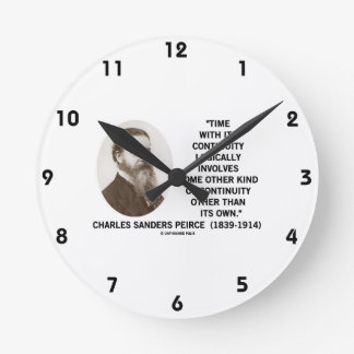 Time With Its Continuity Logically Peirce Quote Round Clock