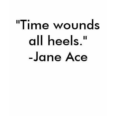 quot time wounds all heels quot  jane