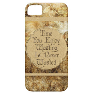 Time You Enjoy Wasting is Never Wasted iPhone SE/5/5s Case