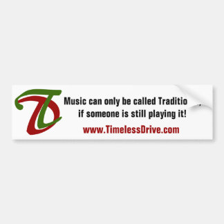 Timeless Drive Slogan Bumper Sticker