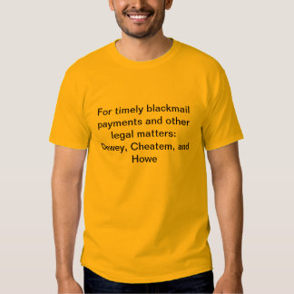 Timely blackmail payments:Dewey, Cheatem and Howe T Shirt