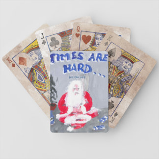 TIMES ARE HARD, HERE'S YOUR PLAYING CARD BICYCLE PLAYING CARDS