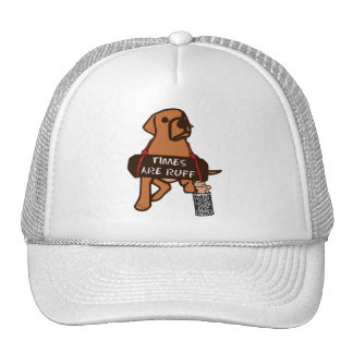 Times Are Ruff Trucker Hat