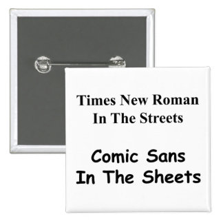 Times New Roman in the Streets, Comic Sans.... Pins