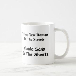 Times New Roman in the Streets, Comic Sans.... Coffee Mug
