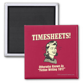 Timesheets: Fiction Writing 101 Magnet
