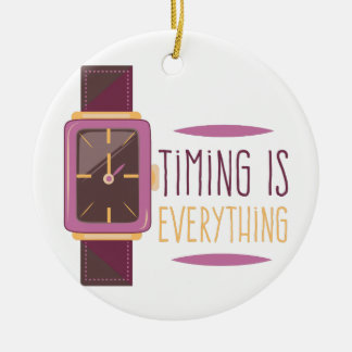 Timing Is Everything Ceramic Ornament