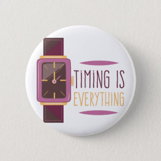 Timing Is Everything Pinback Button