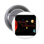 Timing is Everything Pinback Buttons