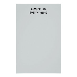 TIMING IS EVERYTHING QUOTES TRUISM FACTS LIFE LOVE STATIONERY