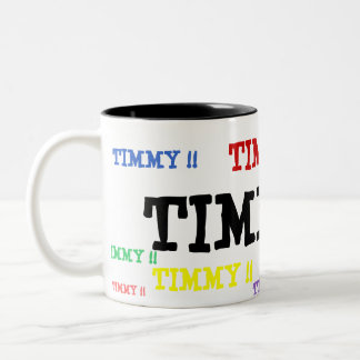 TIMMY!! , TIMMY!! , TIMMY!! , TIMMY!! , TIMMY!! COFFEE MUG