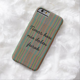 Timor hau nia doben furak barely there iPhone 6 case