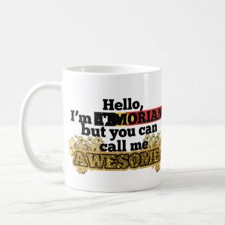 Timorese, but call me Awesome Coffee Mug