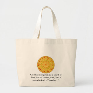 Timothy 1:7 God has not given us a spirit of..... Large Tote Bag