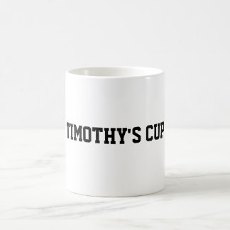 TIMOTHY'S CUP