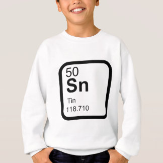 Tin - Periodic Table science design Sweatshirt