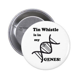 Tin Whistle Is In My Genes Pins