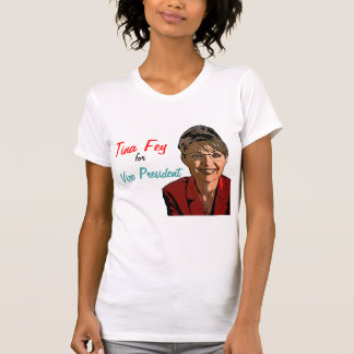 Tina Fey for Vice President! Tee Shirt