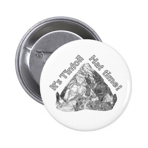 Tinfoil Hat Time 2 Inch Round Button