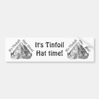Tinfoil Hat Time Bumper Stickers