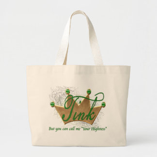 Tink.. but you can call me your highness jumbo tote bag