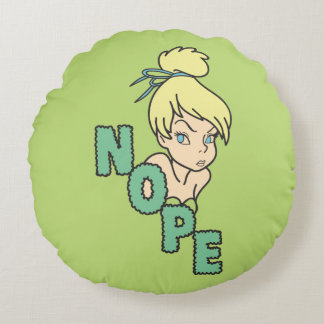 Tinker Bell   She Says Nope Round Pillow