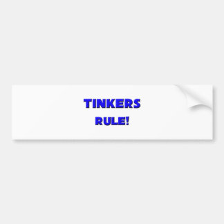 Tinkers Rule! Bumper Stickers
