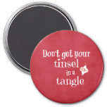 Tinsel in a Tangle Christmas Quote 3 Inch Round Magnet